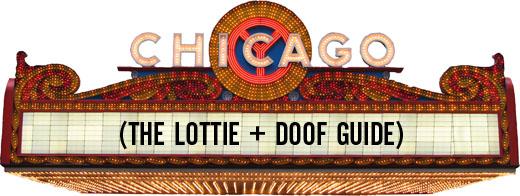 Lottie + Doof Chicago Guide